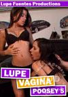 Lupe Vagina Poosey 5