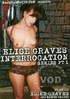Elise Graves Interrogation Series Pt. 1
