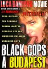 Black Cops In Budapest