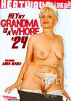 Hey My Grandma Is A Whore 24
