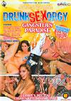 Drunk Sex Orgy - Gangster's Paradise