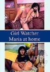 Girl Watcher - Maria At Home