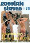 Russian Slaves #70 - Interrogation Of Prostitutes 2