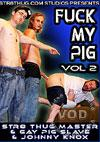 Fuck My Pig Vol. 2