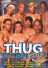 Thug Sex Party #2