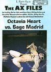The Ax Files - Octavia Heart Vs. Sage Madrid