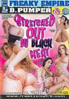 Stretched Out By Black Meat