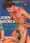 John Holmes: Let's Fool Around