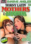 Horny Latin Mothers & Daughters