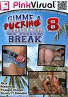 Gimme A Fucking Spring Break 8