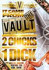 It Came From The Vault - 2 Chicks 1 Dick