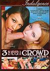 3 Is Never A Crowd Volume 2