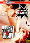 Bound, Fucked & Violated!
