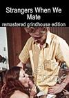 Strangers When We Mate - Remastered Grindhouse Edition
