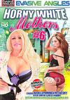 Horny White Mothers #6