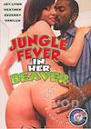 Jungle Fever In Her Beaver
