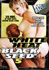 White Heat Black Seed 5