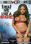 Treat Me Like A Whore!