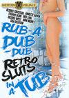 Rub-A Dub-Dub Retro Sluts In A Tub