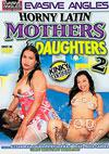 Horny Latin Mothers & Daughters 2