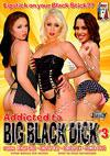 Addicted To Big Black Dick #3