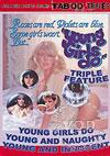 Young Girls Do Triple Feature - Young And Naughty