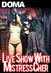 Live Show With Mistress Cher