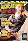 Mexican Mayhem 2