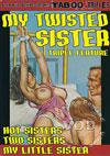 My Twisted Sister Triple Feature - Hot Sisters