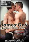 James' Gay Fantasies Come Alive