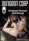 Stripped, Shaved, And Bound