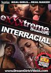 eXXXtreme DreamGirls - Interracial