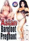 Asian Barefoot & Pregnant
