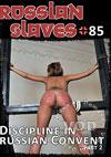 Russian Slaves #85 - Discipline In Russian Convent Part 2