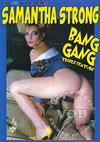 Samantha Strong Bang Gang Triple Feature - Misadventures Of The Bang Gang