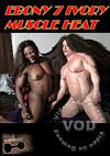 Ebony & Ivory Muscle Heat