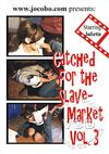Catched For The Slavemarket Vol. 3