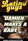 Damien Makes A Baby