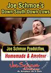 Joe Schmoe's Down South Down Lows