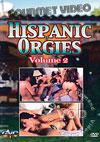 Hispanic Orgies Volume 2