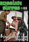 Russian Slaves #88 - Punishment For Hooch