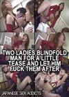 Two Ladies Blindfold Man For A Little Tease And Let Him Fuck Them After