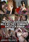Two Hot Ladies Gone Wild As They Dominate And Fuck A Man