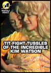Tit Fight Tussles Of The Incredible Kim Watson