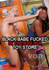 Black Babe Fucked In The Ass In A Toy Store