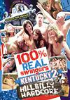 100% Real Swingers - Kentucky 2: Hillbilly Hardcore