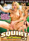 Squirt The Movie #2