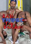 Raw Thugs 5 - Top Breeders