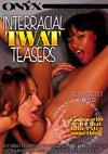 Interracial Twat Teasers