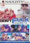 Dude, Don't Fuck My Wife #3